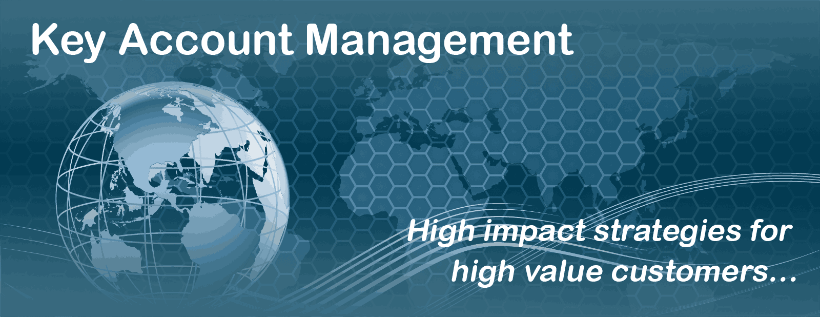 Key Account Management - High impact strategies for high value customers